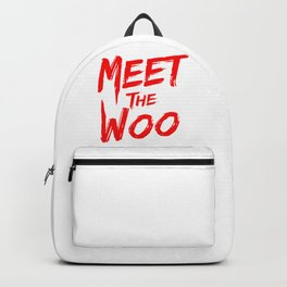 Meet the woo   Hip Hop Lovers gift Backpack