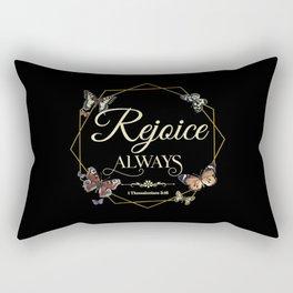 Rejoice Always 1 Thessalonians 5 16 Rectangular Pillow