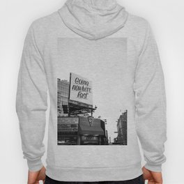 going nowhere fast Hoody