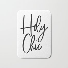 Holy Chic, Printable Wall Art, Bedroom Decor, Printable Art, Fashion Quote, Fashion Print Bath Mat