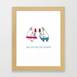you are my ice-cream! Framed Art Print