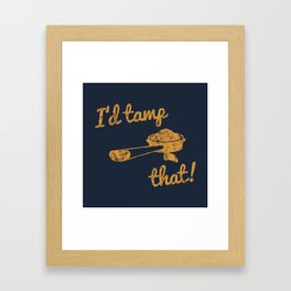 I'd Tamp That! (Espresso Portafilter) // Mustard Yellow Barista Coffee Shop Humor Graphic Design Framed Art Print