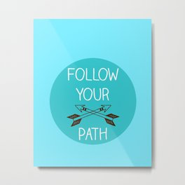 Follow v.3 Metal Print