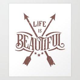 Life is Beautiful Graphic Arrow T-shirt Art Print