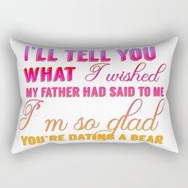 I'm so glad you're daiting a bear Rectangular Pillow