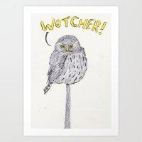 Wotcher Art Print