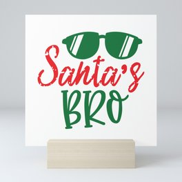 Santas Bro - Funny Christmas humor - Cute typography - Lovely Xmas quotes illustration Mini Art Print