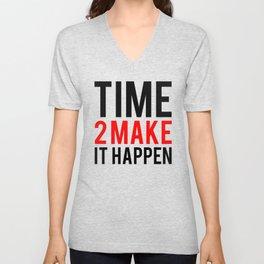 Time to Make It Happen Fitness & Bodybuilding Motivation Quote Unisex V-Neck
