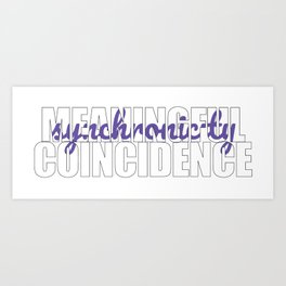 Synchronicity Meaningful Coincidence Art Print