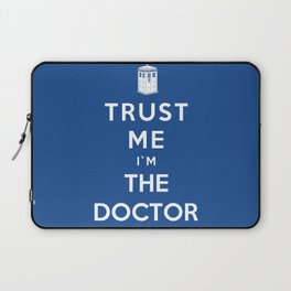 Trust Me I`m The Doctor Laptop Sleeve