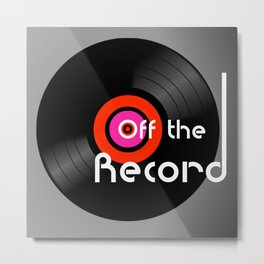 Off the Record Metal Print