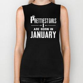 prettiest girls are born in january birthday t-shirts Biker Tank