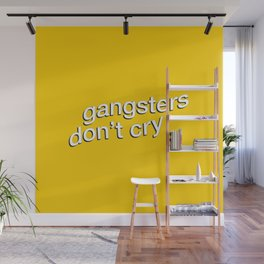Gangsters Don't Cry Wall Mural