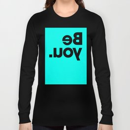 Be You - Aqua Long Sleeve T-shirt