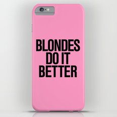 Blondes do it better pink iPhone 6 Plus Slim Case