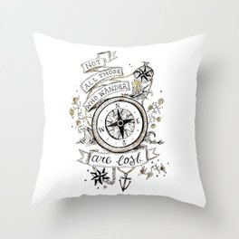 Not all those who wander are lost print Throw Pillow