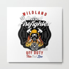 Retired Wildland Firefighter Off Duty Thin Red Line Metal Print