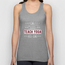 Gift for Yoga Instructors Eat Sleep Teach Yogo Repeat  Unisex Tank Top