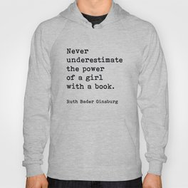 RBG, Never Underestimate The Power Of A Girl With A Book, Hoody