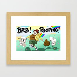 BRB! POOPING! Framed Art Print