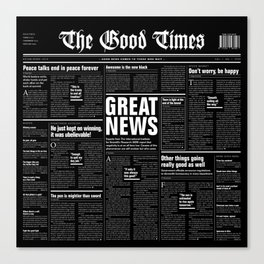 The Good Times Vol. 1, No. 1 REVERSED / Newspaper with only good news Canvas Print