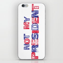 Not My President iPhone Skin