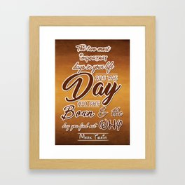Two most important days in your life Life Motivating Quotes Typography Design Framed Art Print