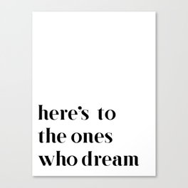 Here's to the ones who dream: La La Land Canvas Print