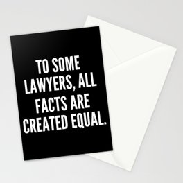 To some lawyers all facts are created equal Stationery Cards