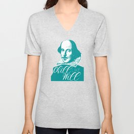 Chill like Will (Shakespeare) Unisex V-Neck