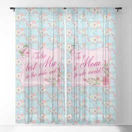 To the Best Mom in The Whole World Sheer Curtain