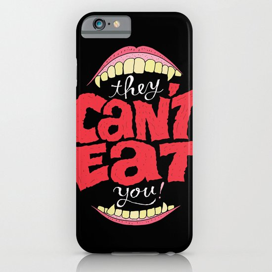 They Can't Eat You iPhone & iPod Case