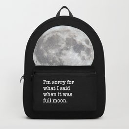 I'm sorry for what I said when it was full moon - Phrase lettering Backpack