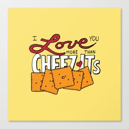 I love you more than Cheez-Its Canvas Print