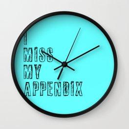 I miss my appendix Wall Clock