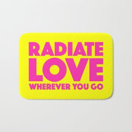 Radiate Love Wherever You Go Quote Bath Mat