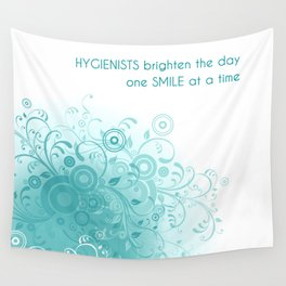 HYGIENISTS brighten the day one SMILE at at time Wall Tapestry