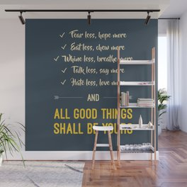 All good things shall be yours Wall Mural