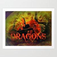 dragons Art Prints featuring Dragons by frantzoflasvegas