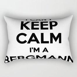 I cant keep calm I am a BERGMANN Rectangular Pillow