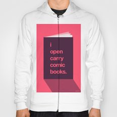 I Open Carry Comic Books Hoody