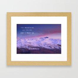 The mountains are calling, and i must go. John Muir. Framed Art Print
