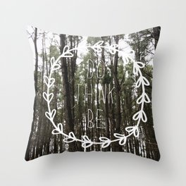 do think be positive Throw Pillow