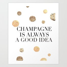 BUT FIRST CHAMPAGNE, Champagne Is Always A Good idea,Drink Sign,Bar Decor,Wedding Quote Art Print