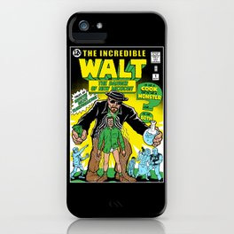 The Incredible Walt iPhone Case