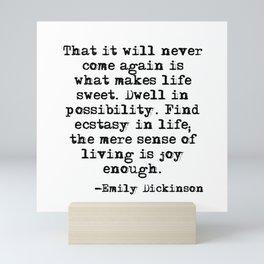 What makes life sweet - Emily Dickinson Mini Art Print