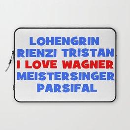 I love Wagner Laptop Sleeve