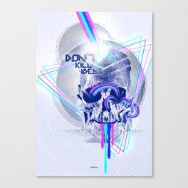 Don't kill ideas Canvas Print