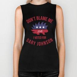 Don't Blame Me I Voted For Gary Johnson Biker Tank