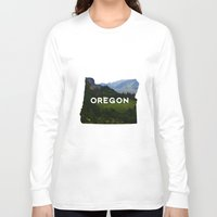 oregon Long Sleeve T-shirts featuring Oregon by Hillary Murphy